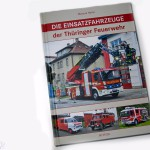 """Buchvorstellung – """"Die Einsatzfahrzeuge der Thüringer Feuerwehr"""""""